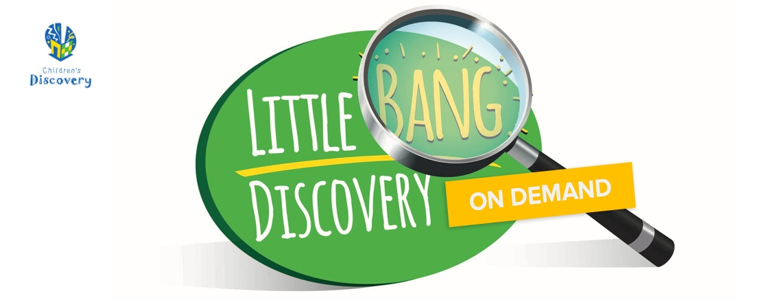 Little Bang Discovery on Demand