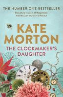 Kate Morton - The clockmaker's daughter