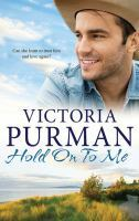 Victoria Purman - Hold on to me